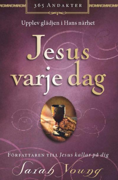 Jesus varje dag - Bok - 365 andakter - Upplev glädjen i Hans närhet